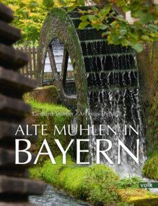 Alte Mühlen in Bayern