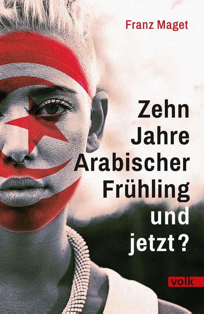 10 Jahre Arabischer Frühling