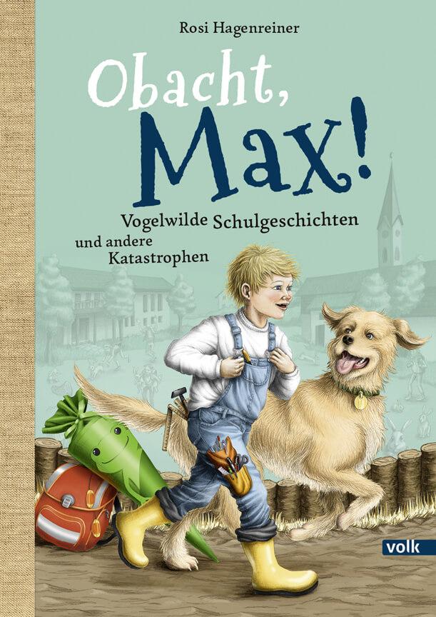 Obacht Max - Vogelwilde Schulgeschichten und andere Kathastrophen